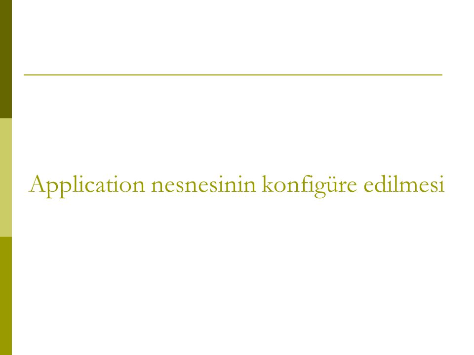 Application nesnesinin konfigüre edilmesi
