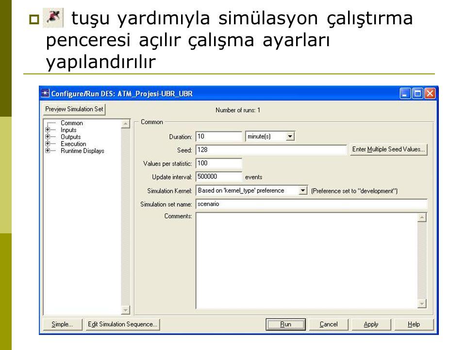 tuşu yardımıyla simülasyon çalıştırma penceresi açılır çalışma ayarları yapılandırılır