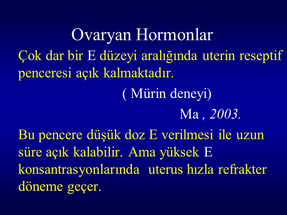 Ovaryan Hormonlar ( Mürin deneyi) Ma , 2003.