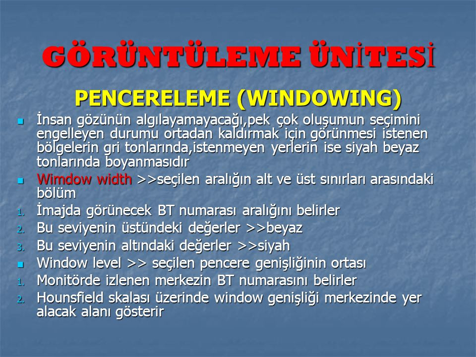 PENCERELEME (WINDOWING)