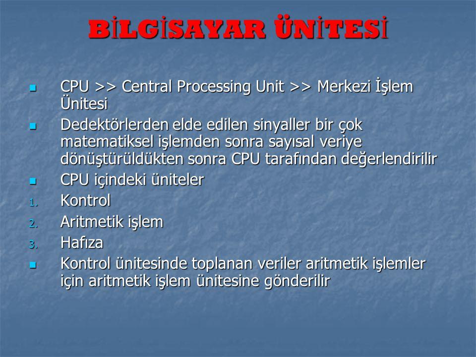 BİLGİSAYAR ÜNİTESİ CPU >> Central Processing Unit >> Merkezi İşlem Ünitesi.