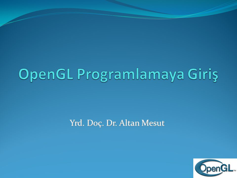 OpenGL Programlamaya Giriş