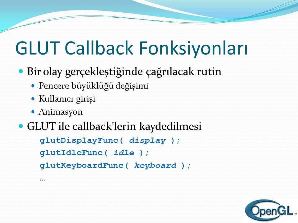 GLUT Callback Fonksiyonları