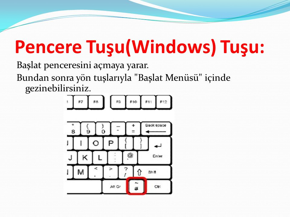 Pencere Tuşu(Windows) Tuşu: