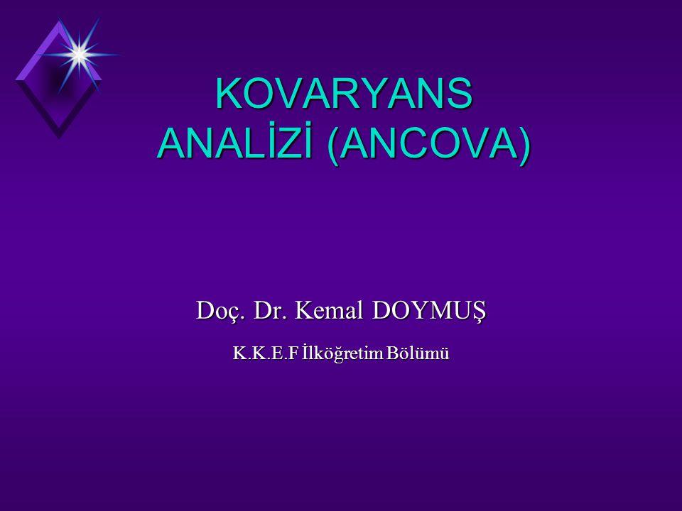 KOVARYANS ANALİZİ (ANCOVA)