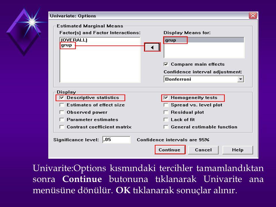 Univarite:Options kısmındaki tercihler tamamlandıktan sonra Continue butonuna tıklanarak Univarite ana menüsüne dönülür.