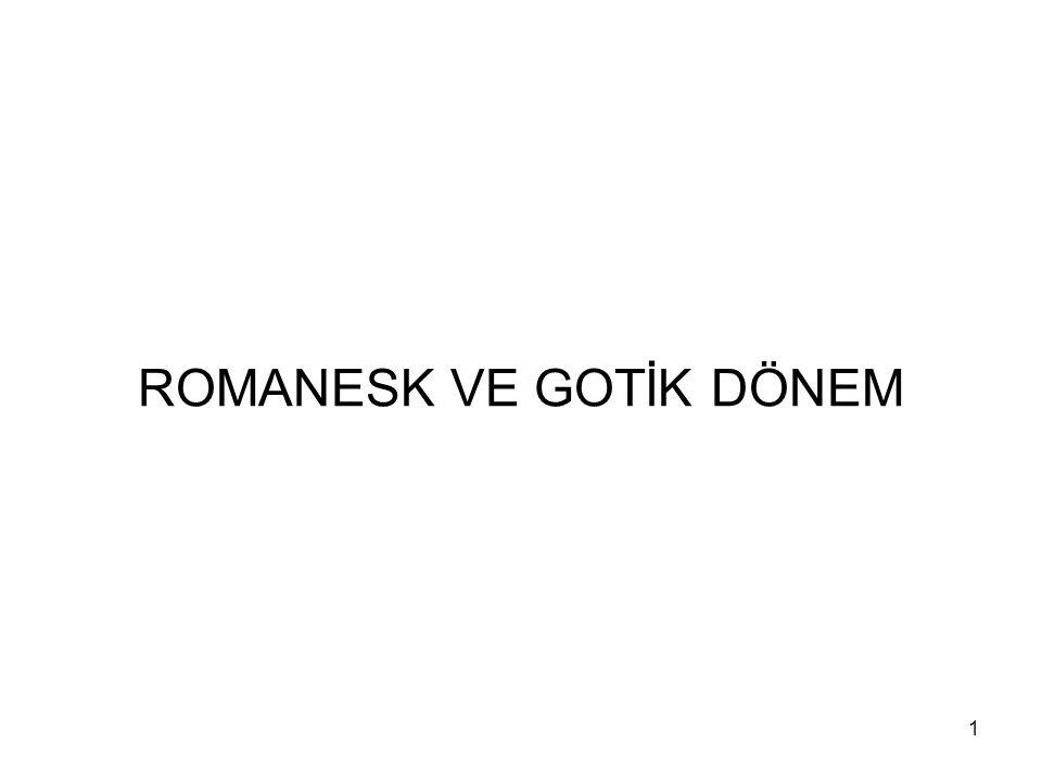 ROMANESK VE GOTİK DÖNEM
