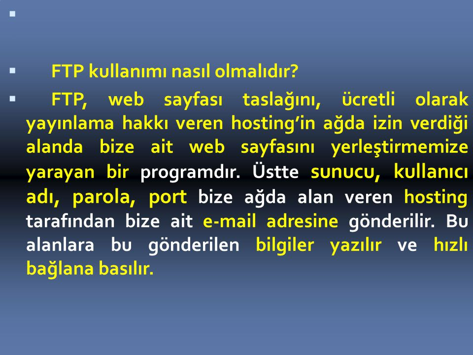 FTP kullanımı nasıl olmalıdır