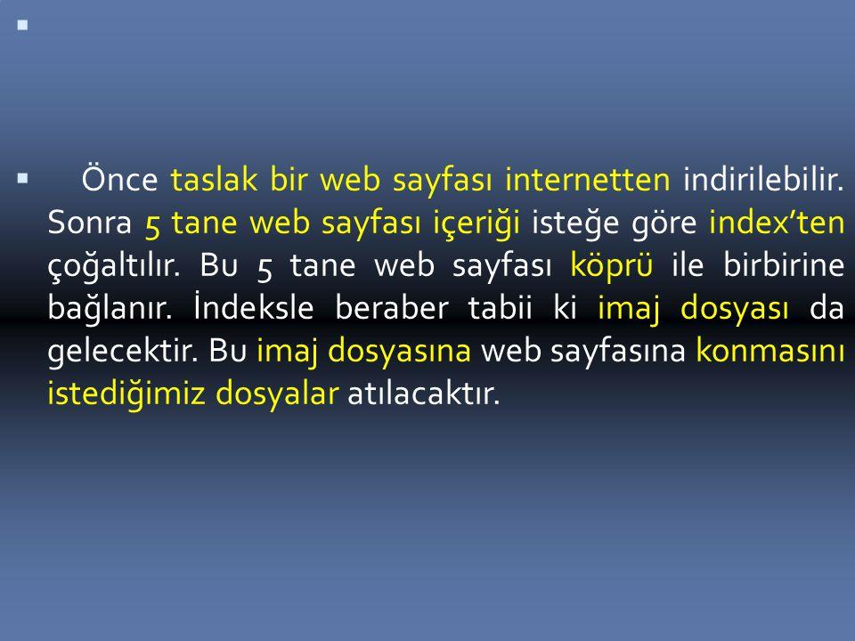 Önce taslak bir web sayfası internetten indirilebilir