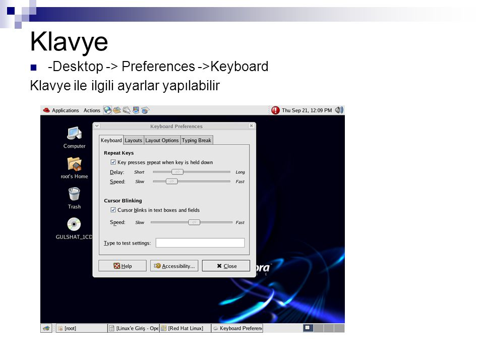 Klavye -Desktop -> Preferences ->Keyboard