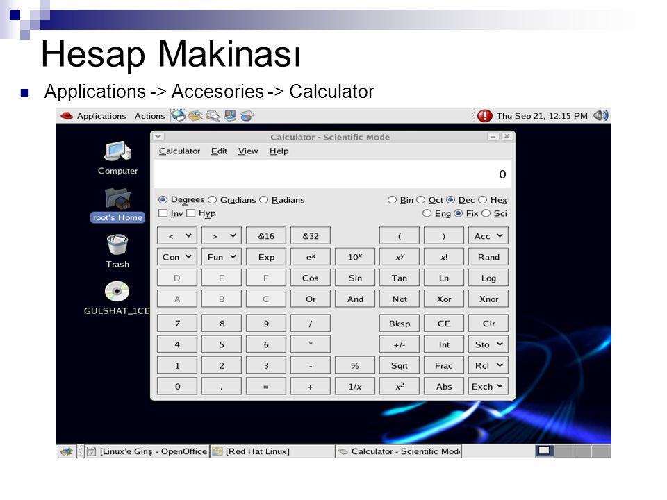Hesap Makinası Applications -> Accesories -> Calculator