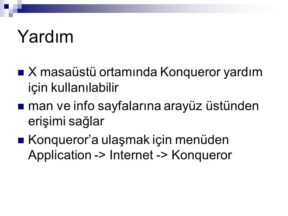 Yardım X masaüstü ortamında Konqueror yardım için kullanılabilir