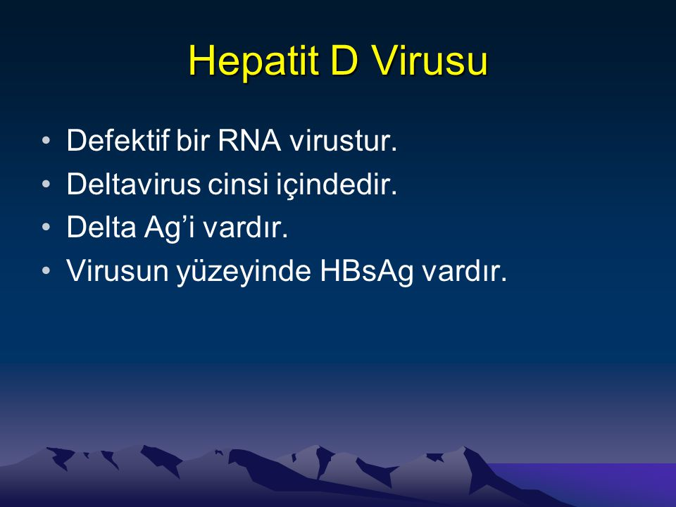 Hepatit D Virusu Defektif bir RNA virustur.