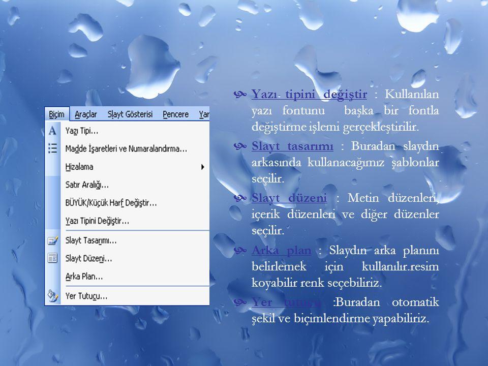 Yazı tipini değiştir : Kullanılan yazı fontunu başka bir fontla değiştirme işlemi gerçekleştirilir.