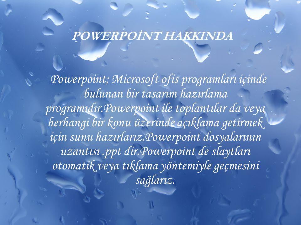 POWERPOİNT HAKKINDA