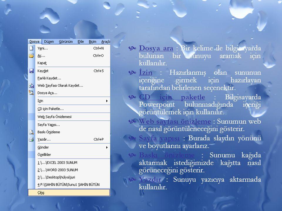 Dosya ara : Bir kelime ile bilgisayarda bulunan bir sunuyu aramak için kullanılır.