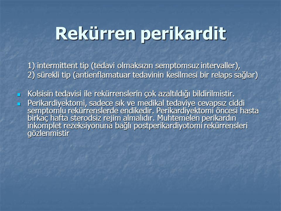 Rekürren perikardit 1) intermittent tip (tedavi olmaksızın semptomsuz intervaller),