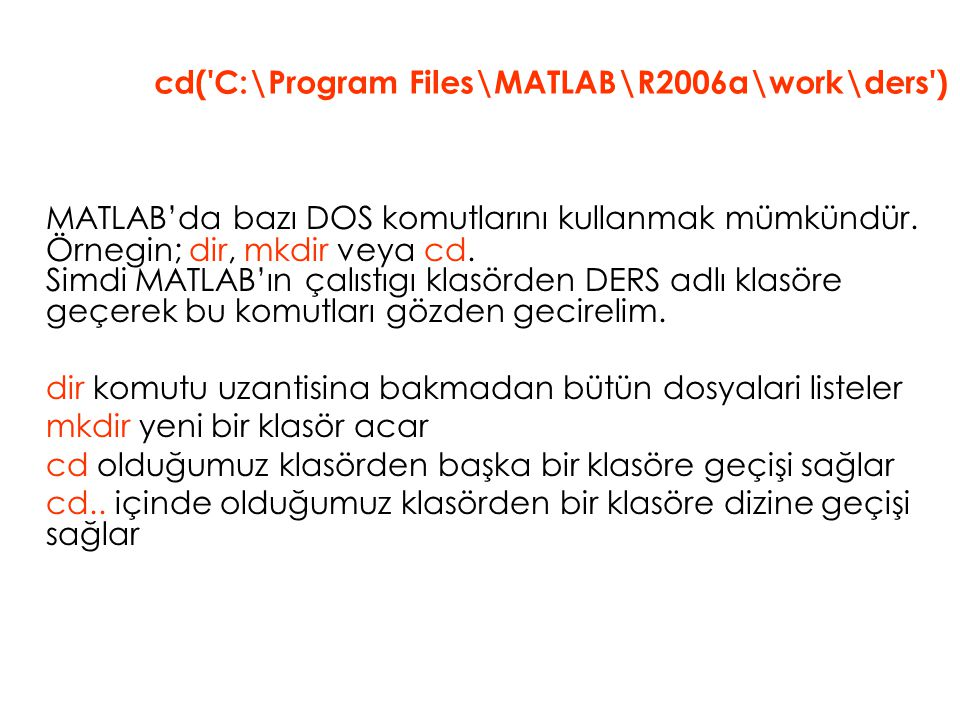 cd( C:\Program Files\MATLAB\R2006a\work\ders )