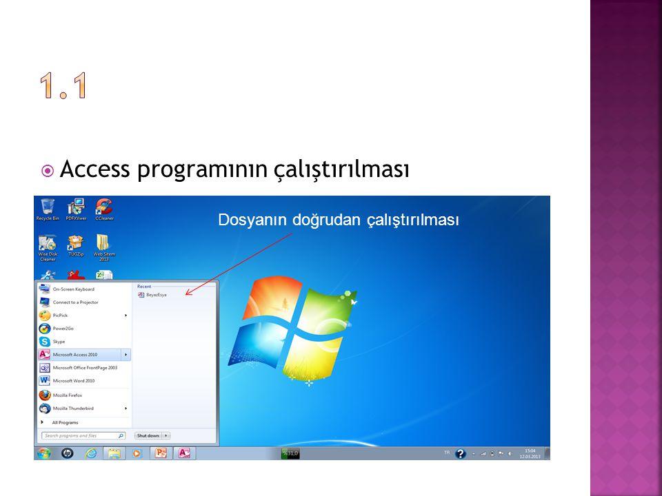 1.1 Access programının çalıştırılması Dosyanın doğrudan çalıştırılması