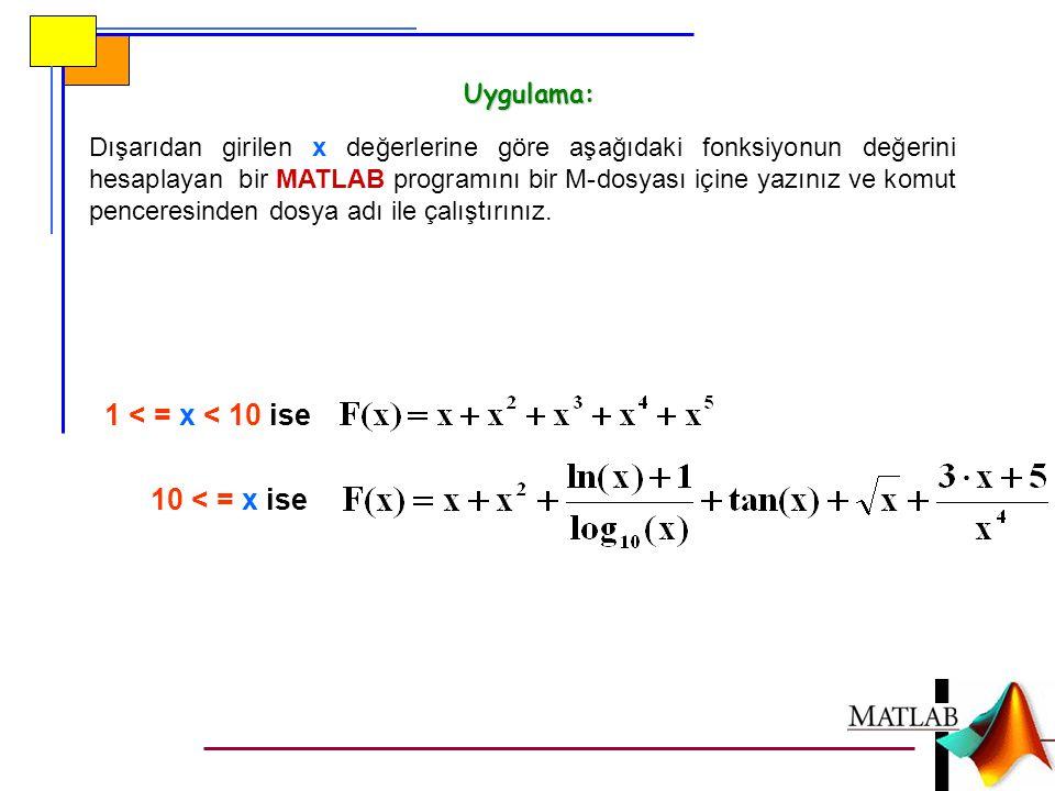 1 < = x < 10 ise 10 < = x ise Uygulama: