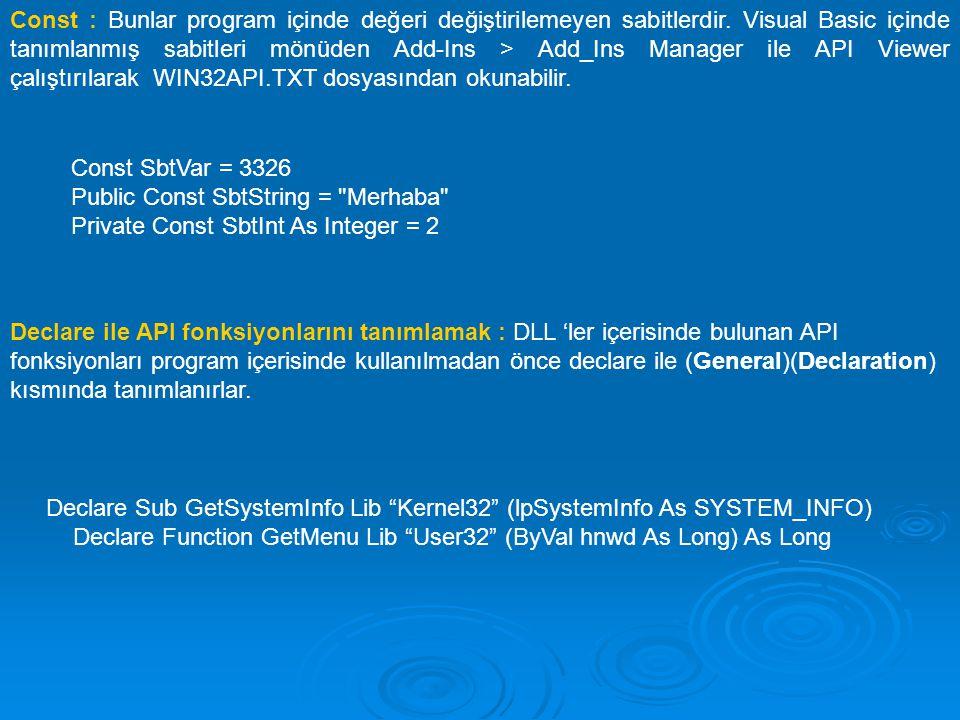 Const : Bunlar program içinde değeri değiştirilemeyen sabitlerdir