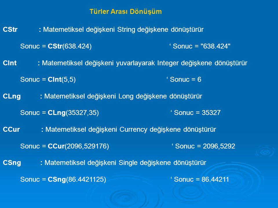 Türler Arası Dönüşüm CStr : Matemetiksel değişkeni String değişkene dönüştürür.