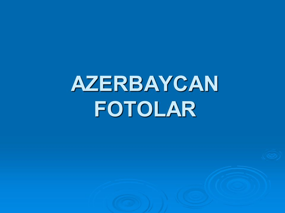 AZERBAYCAN FOTOLAR