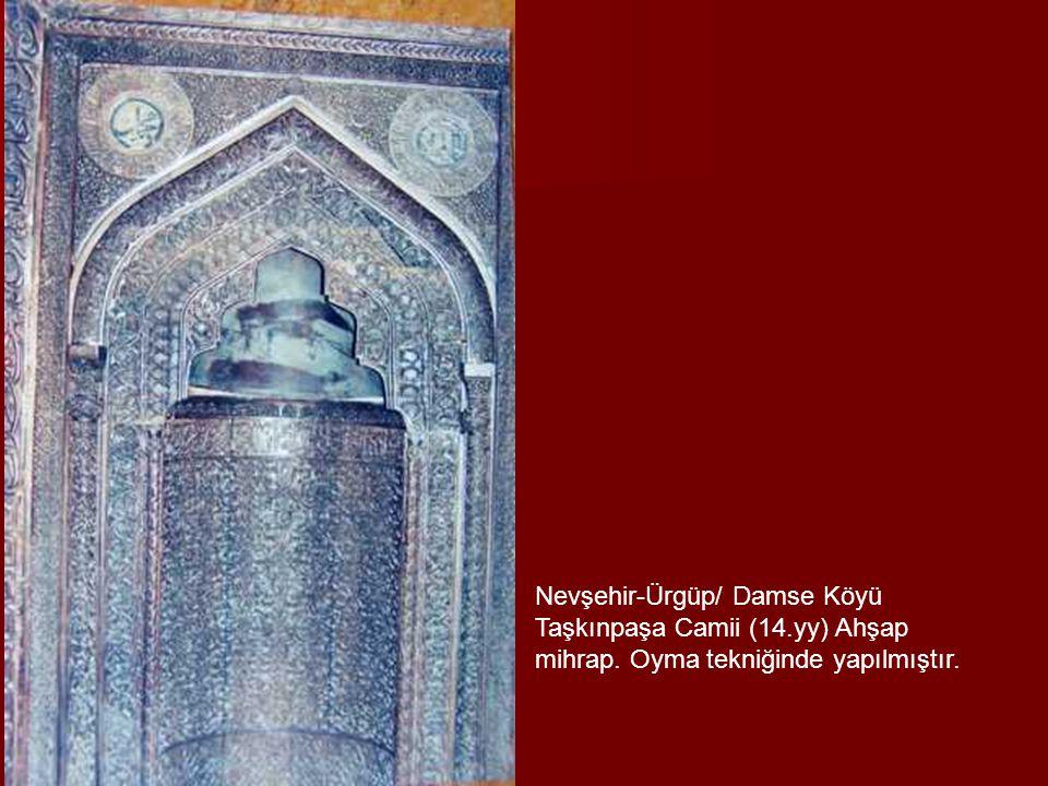 Nevşehir-Ürgüp/ Damse Köyü Taşkınpaşa Camii (14. yy) Ahşap mihrap