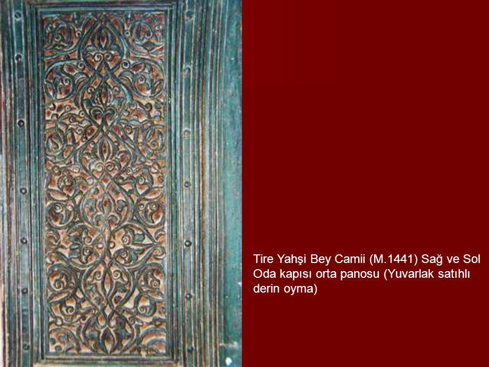 Tire Yahşi Bey Camii (M.1441) Sağ ve Sol Oda kapısı orta panosu (Yuvarlak satıhlı derin oyma)