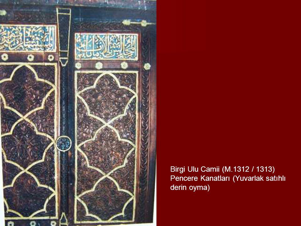 Birgi Ulu Camii (M.1312 / 1313) Pencere Kanatları (Yuvarlak satıhlı derin oyma)