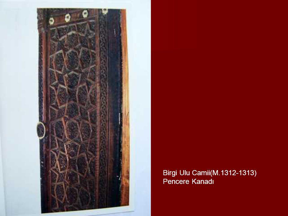 Birgi Ulu Camii(M.1312-1313) Pencere Kanadı