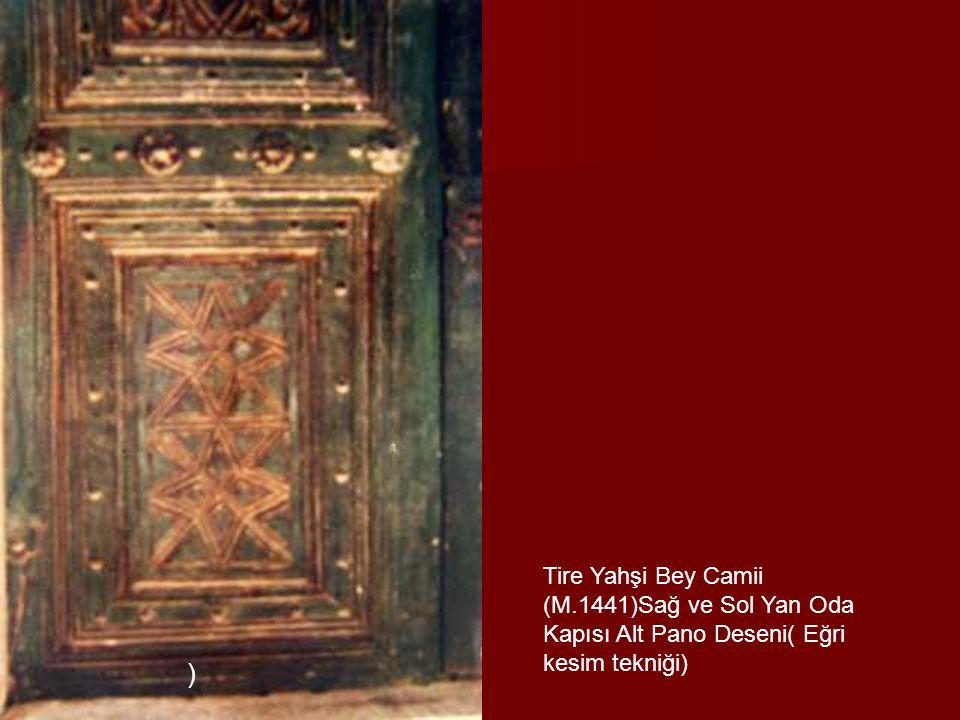 Tire Yahşi Bey Camii (M.1441)Sağ ve Sol Yan Oda Kapısı Alt Pano Deseni( Eğri kesim tekniği)