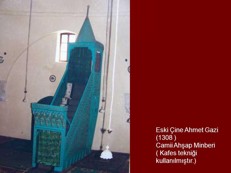 Eski Çine Ahmet Gazi (1308 ) Camii Ahşap Minberi ( Kafes tekniği kullanılmıştır.)