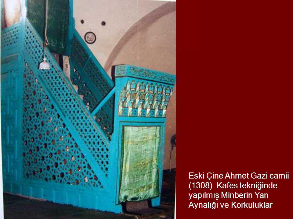Eski Çine Ahmet Gazi camii (1308) Kafes tekniğinde yapılmış Minberin Yan Aynalığı ve Korkuluklar