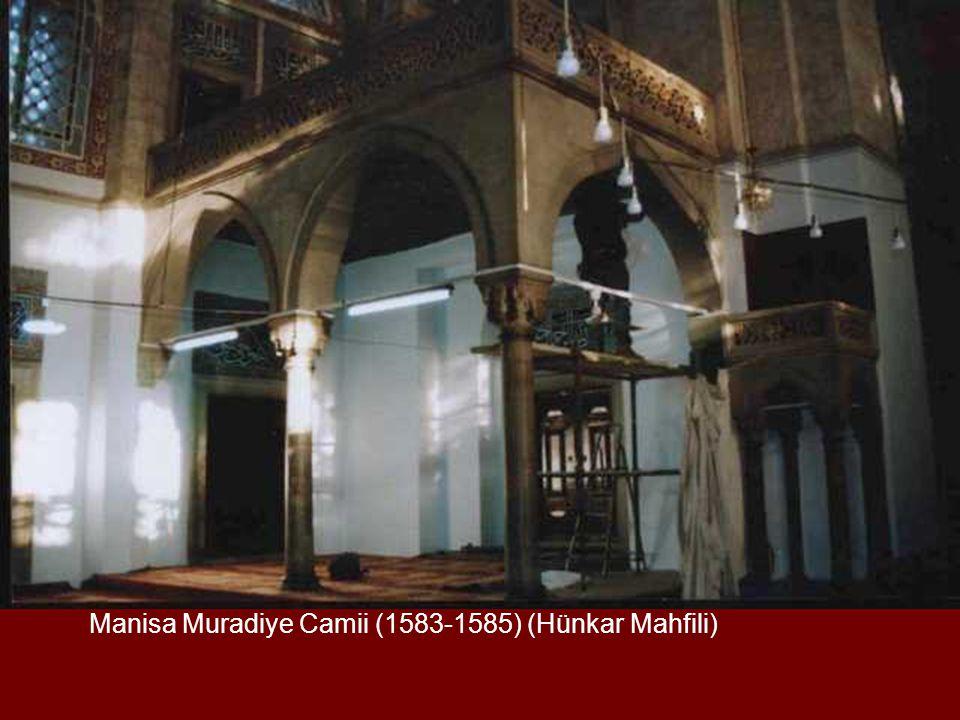 Manisa Muradiye Camii (1583-1585) (Hünkar Mahfili)