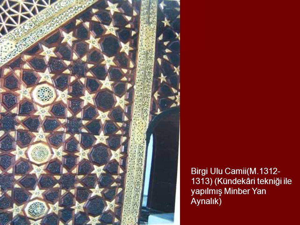 Birgi Ulu Camii(M.1312-1313) (Kündekâri tekniği ile yapılmış Minber Yan Aynalık)