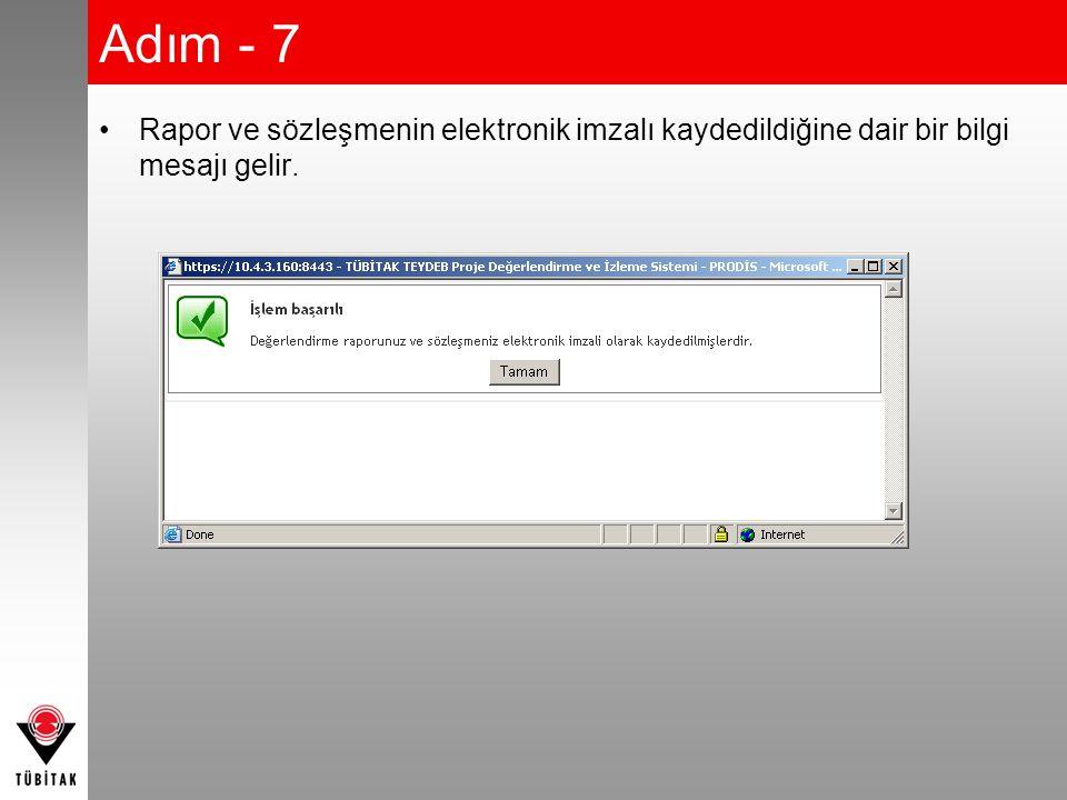 Adım - 7 Rapor ve sözleşmenin elektronik imzalı kaydedildiğine dair bir bilgi mesajı gelir.