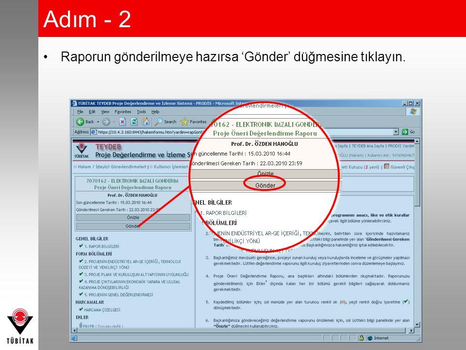 Adım - 2 Raporun gönderilmeye hazırsa 'Gönder' düğmesine tıklayın.
