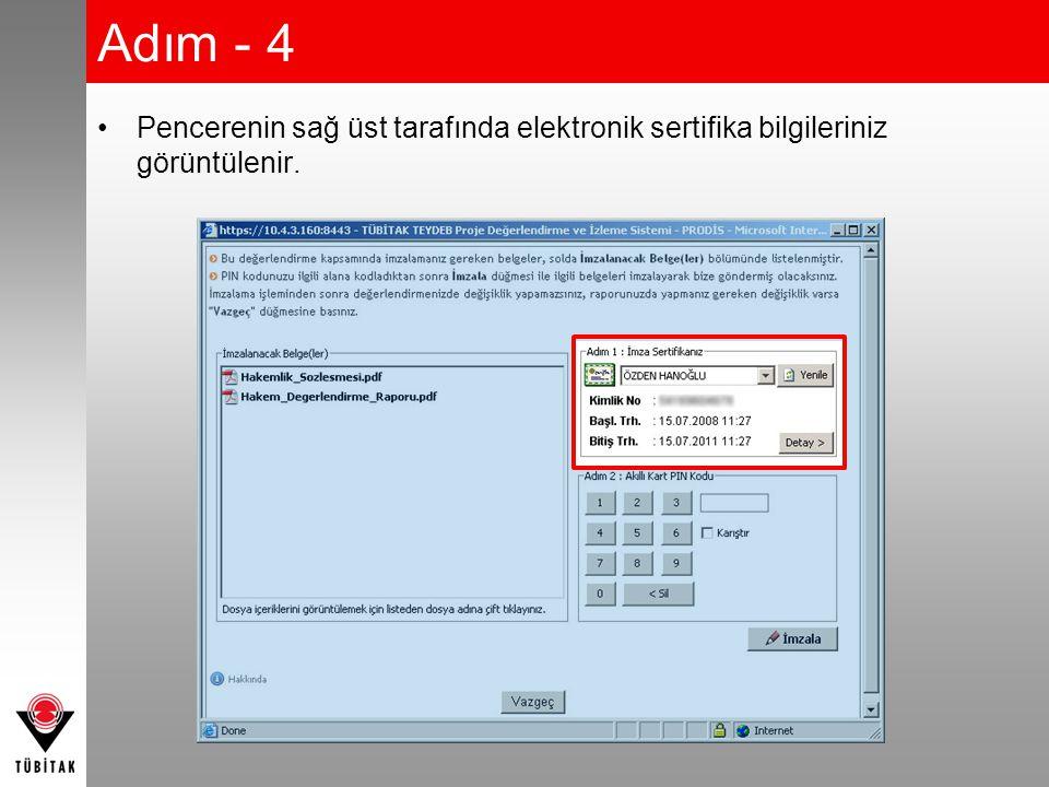 Adım - 4 Pencerenin sağ üst tarafında elektronik sertifika bilgileriniz görüntülenir.