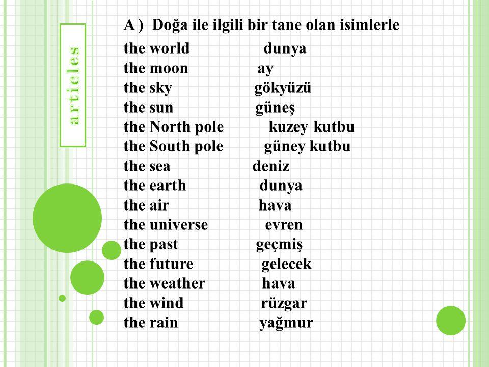 A ) Doğa ile ilgili bir tane olan isimlerle