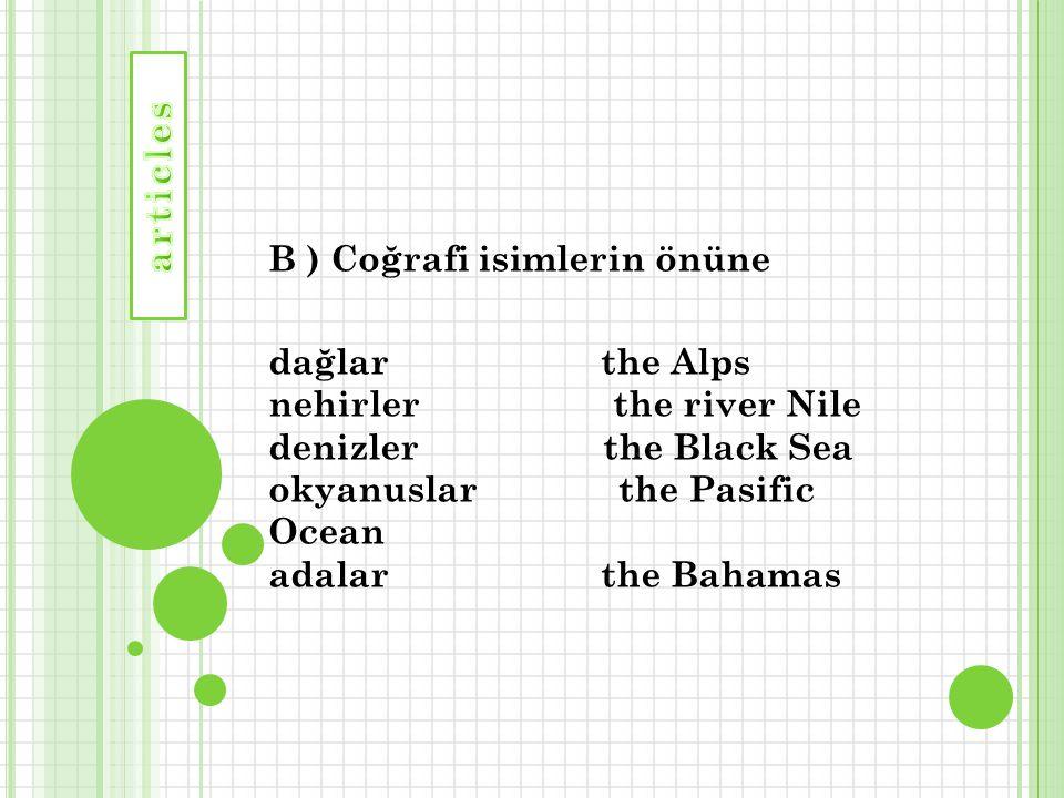 B ) Coğrafi isimlerin önüne
