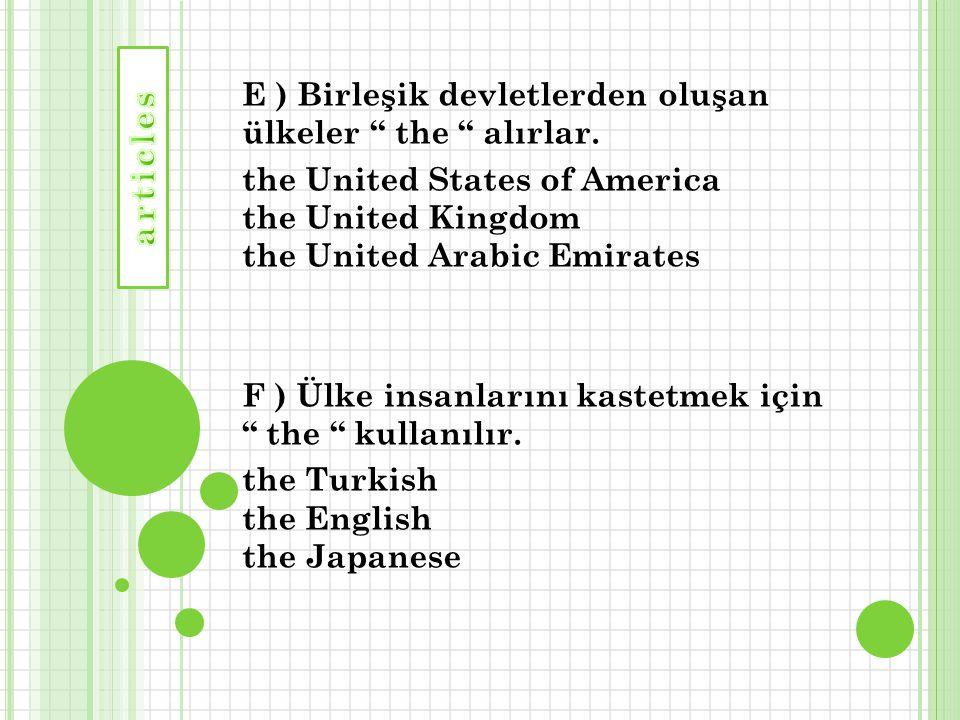 E ) Birleşik devletlerden oluşan ülkeler the alırlar.