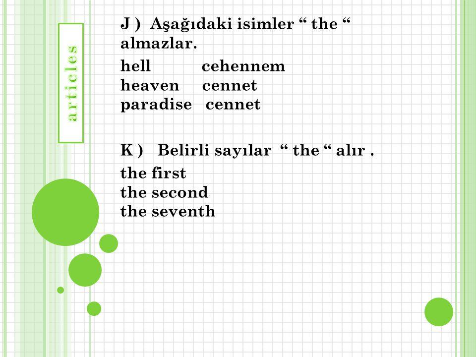 J ) Aşağıdaki isimler the almazlar.