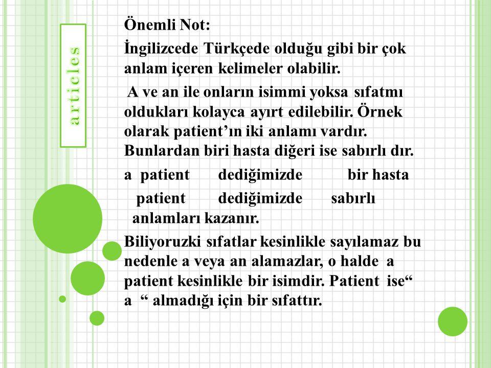 Önemli Not: İngilizcede Türkçede olduğu gibi bir çok anlam içeren kelimeler olabilir.