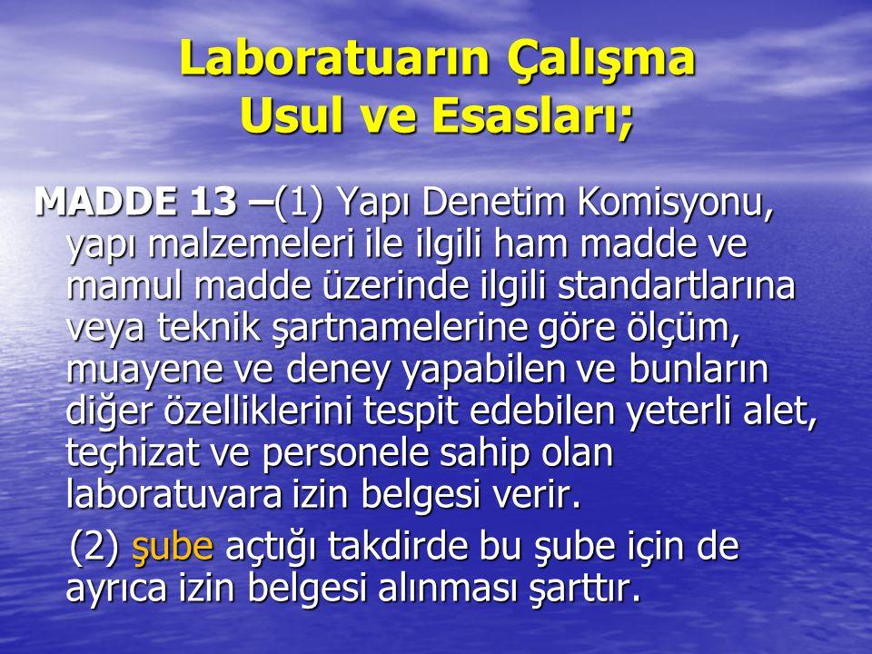 Laboratuarın Çalışma Usul ve Esasları;