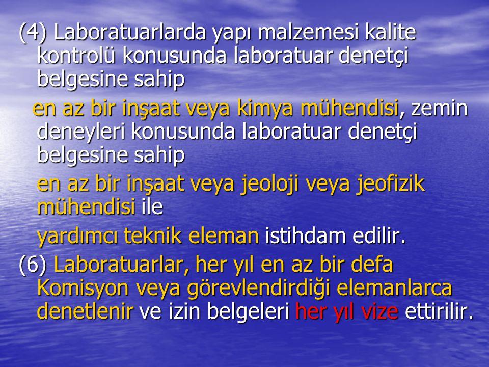 (4) Laboratuarlarda yapı malzemesi kalite kontrolü konusunda laboratuar denetçi belgesine sahip