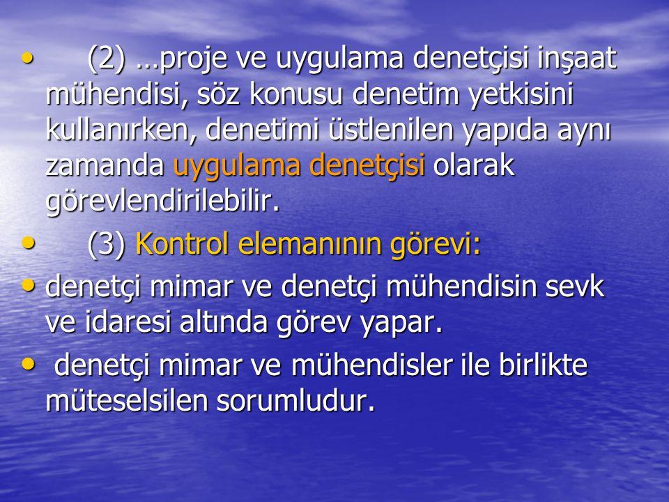 (3) Kontrol elemanının görevi: