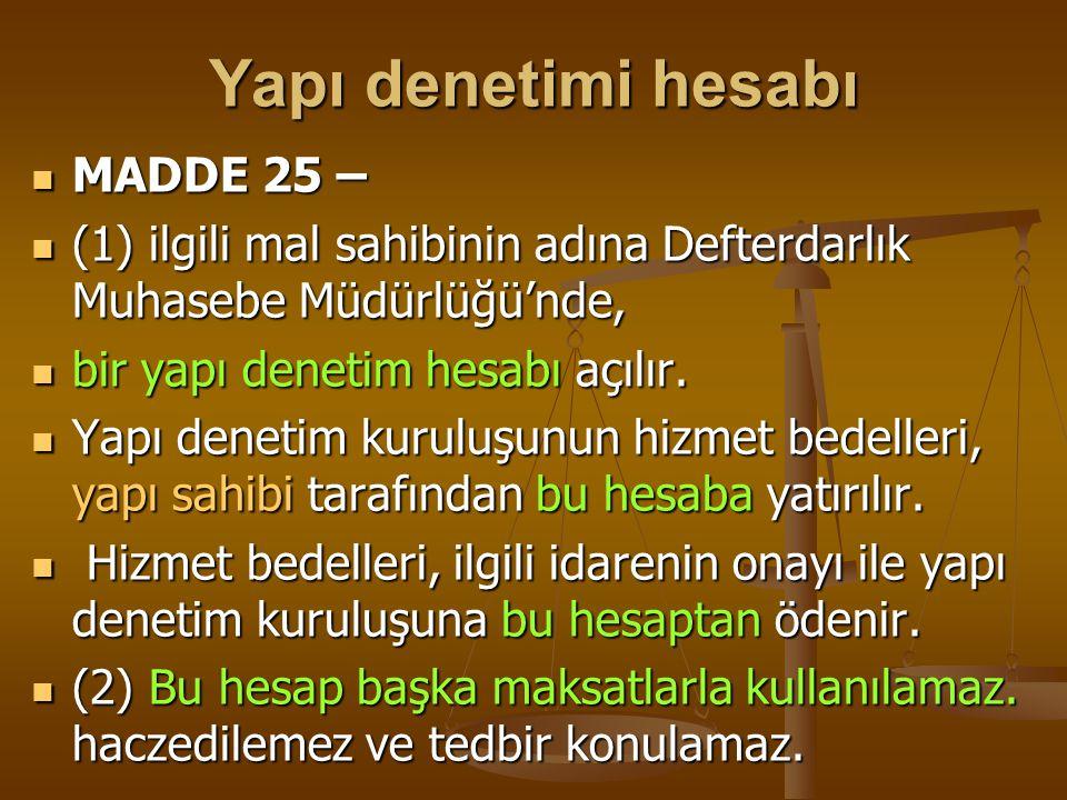 Yapı denetimi hesabı MADDE 25 –