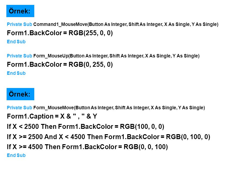 If X < 2500 Then Form1.BackColor = RGB(100, 0, 0)