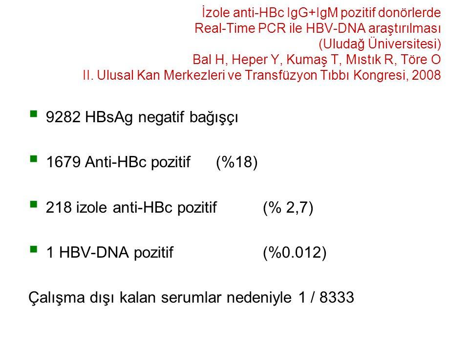 218 izole anti-HBc pozitif (% 2,7) 1 HBV-DNA pozitif (%0.012)